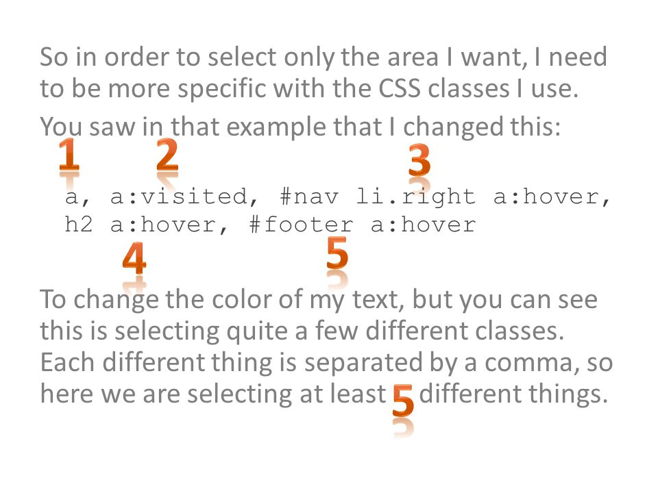 So in order to select only the area I want, I need to be more specific with the CSS classes I use.