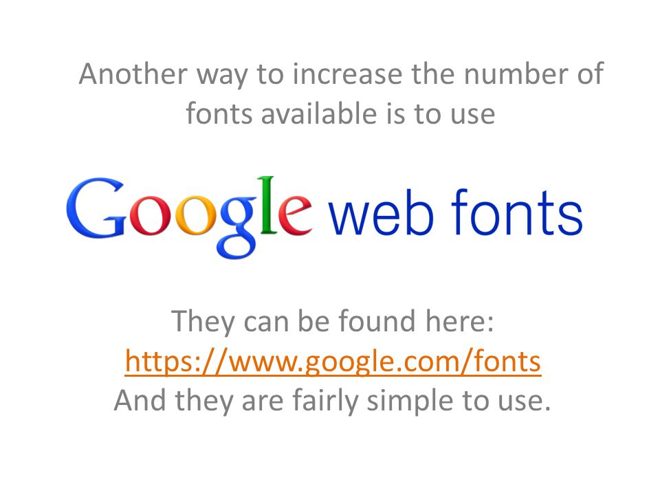 Another way to increase the number of fonts available is to use They can be found here: https://www.google.com/fonts And they are fairly simple to use.