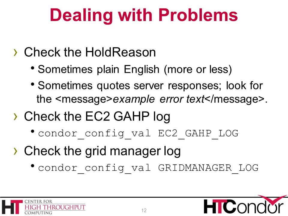 › Check the HoldReason  Sometimes plain English (more or less)  Sometimes quotes server responses; look for the example error text.
