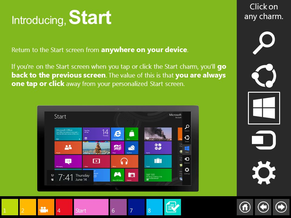 Introducing, Start Click on any charm. Return to the Start screen from anywhere on your device.