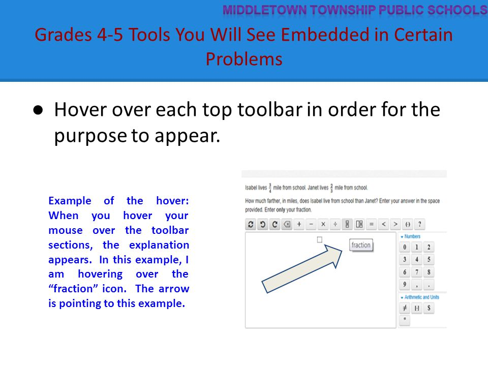 Grades 4-5 Tools You Will See Embedded in Certain Problems ● Hover over each top toolbar in order for the purpose to appear. Example of the hover: Whe