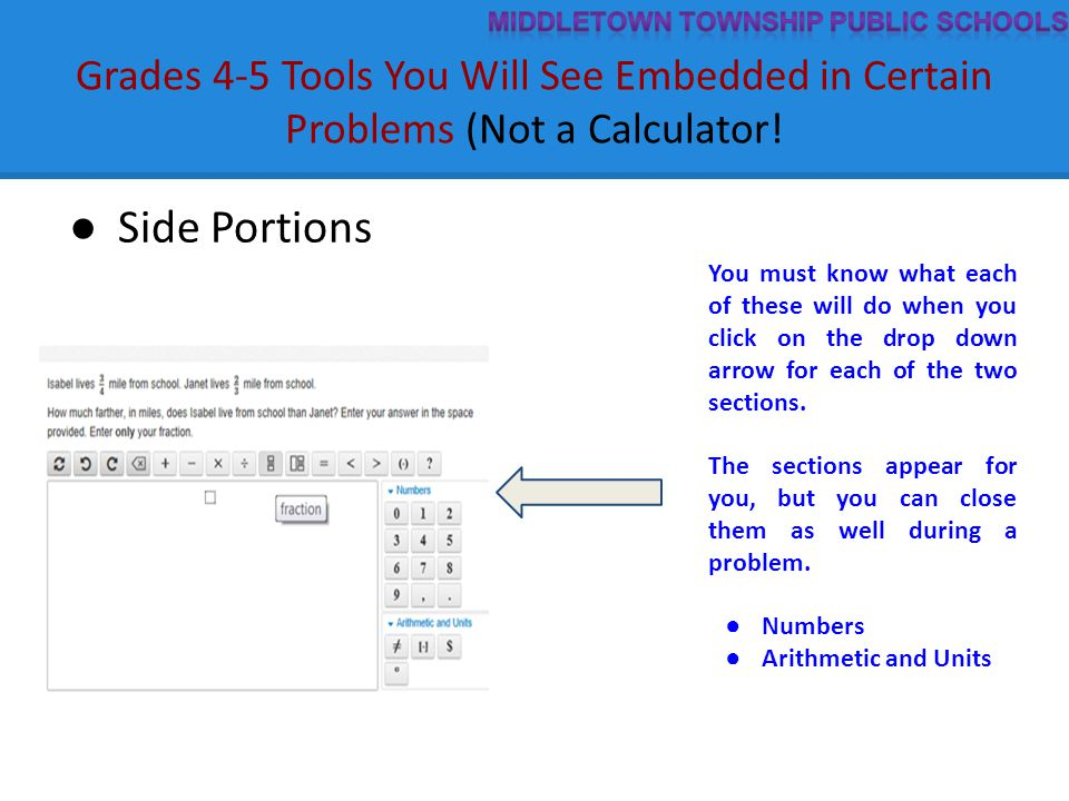 Grades 4-5 Tools You Will See Embedded in Certain Problems (Not a Calculator! ● Side Portions You must know what each of these will do when you click