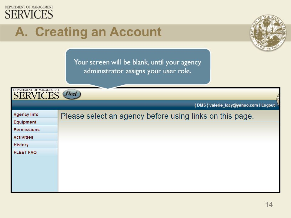 14 Your screen will be blank, until your agency administrator assigns your user role. A. Creating an Account