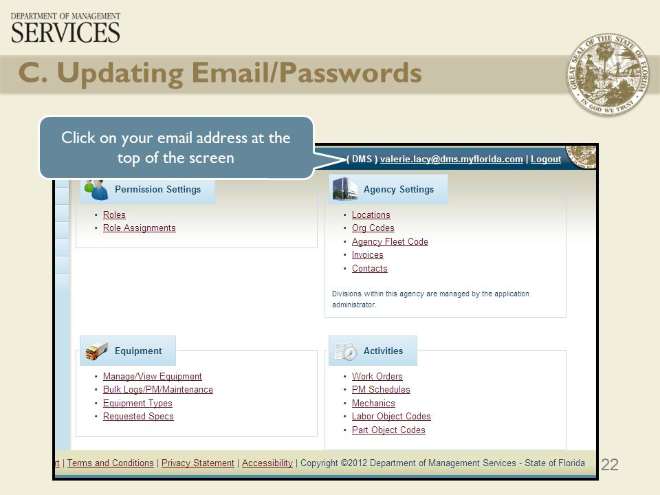 22 Click on your email address at the top of the screen C. Updating Email/Passwords