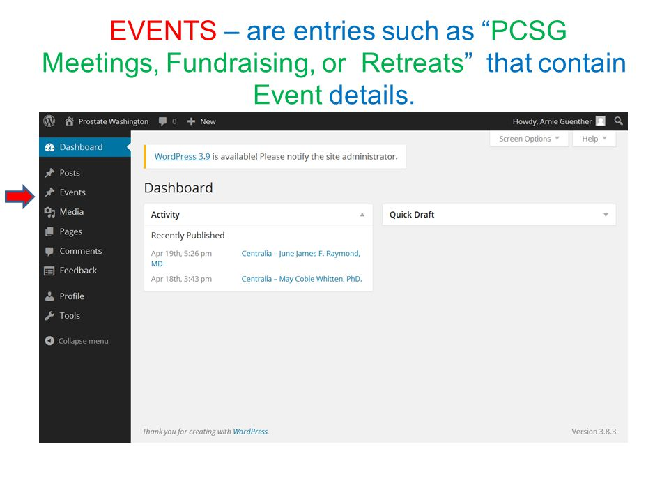 EVENTS – are entries such as PCSG Meetings, Fundraising, or Retreats that contain Event details.
