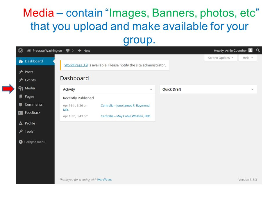 Media – contain Images, Banners, photos, etc that you upload and make available for your group.