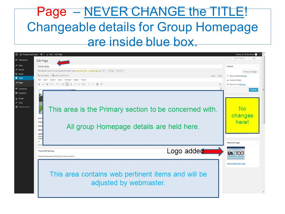 Page – NEVER CHANGE the TITLE! Changeable details for Group Homepage are inside blue box. This area contains web pertinent items and will be adjusted