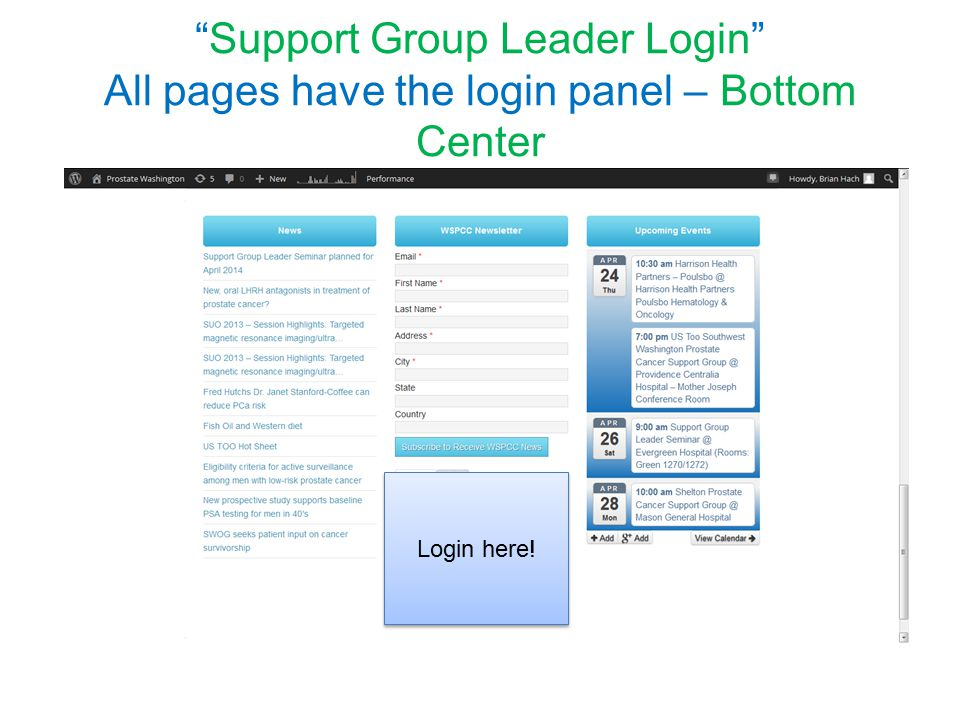 Support Group Leader Login All pages have the login panel – Bottom Center Login here!