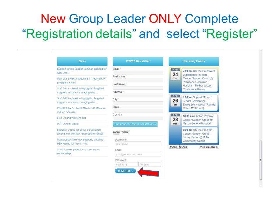 New Group Leader ONLY Complete Registration details and select Register