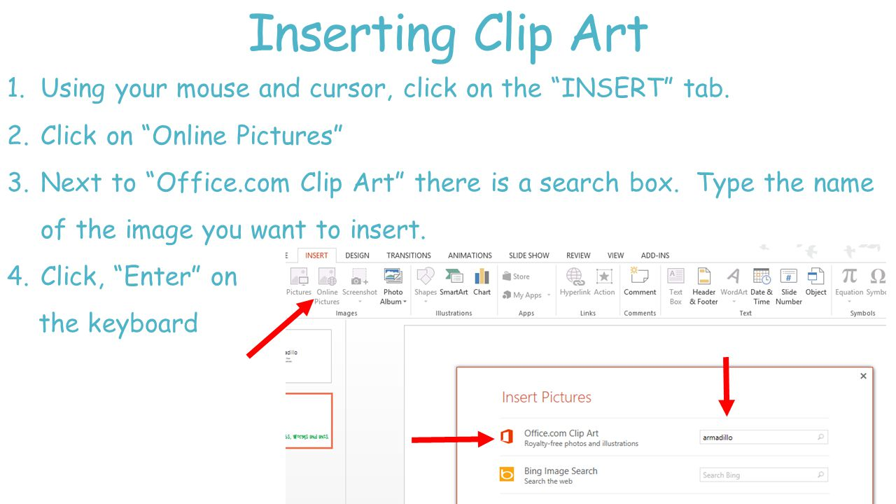Inserting Clip Art 1.Using your mouse and cursor, click on the INSERT tab.
