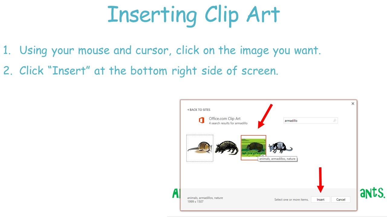 Inserting Clip Art 1.Using your mouse and cursor, click on the image you want.
