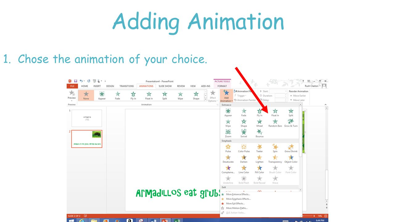 Adding Animation 1.Chose the animation of your choice.