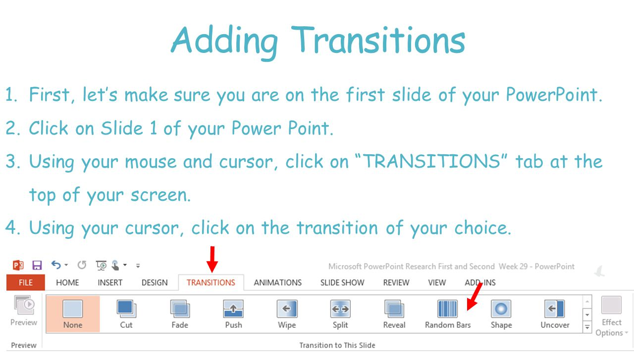 Adding Transitions 1.First, let's make sure you are on the first slide of your PowerPoint.