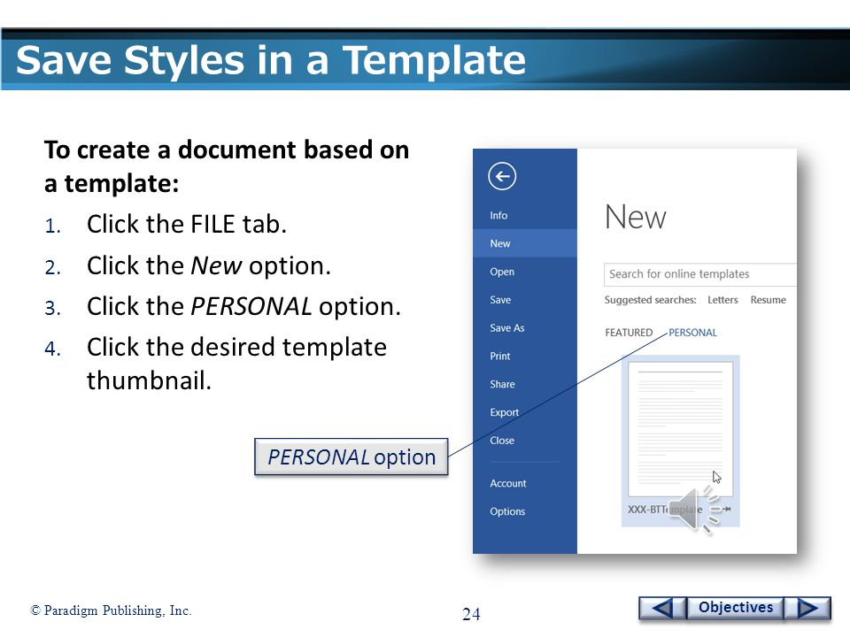 © Paradigm Publishing, Inc. 23 Objectives Modify a Style - continued Modify Style dialog box