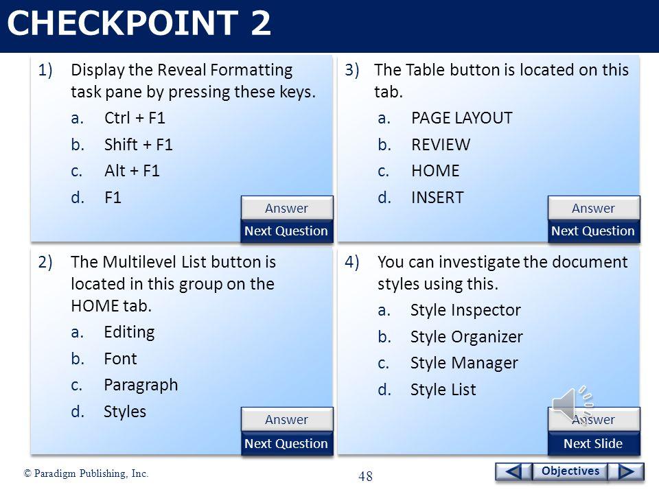 © Paradigm Publishing, Inc. 47 Objectives Manage Styles - continued Organizer dialog box