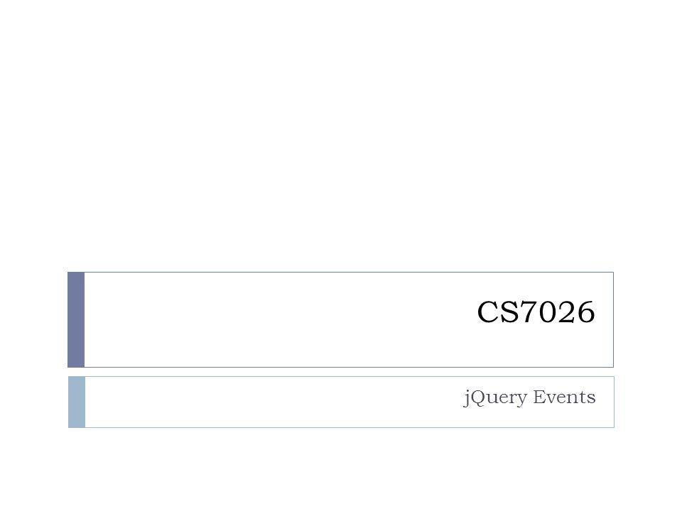 CS7026 jQuery Events