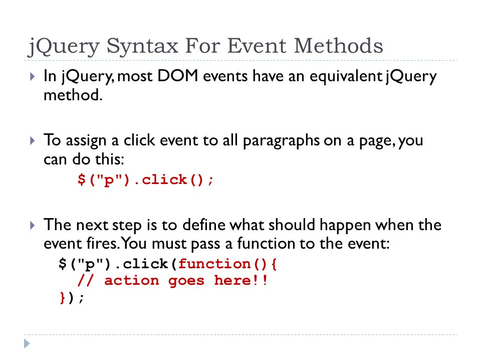 Some Common Event Methods…  $(document).ready()  The $(document).ready() method allows us to execute a function when the document is fully loaded.