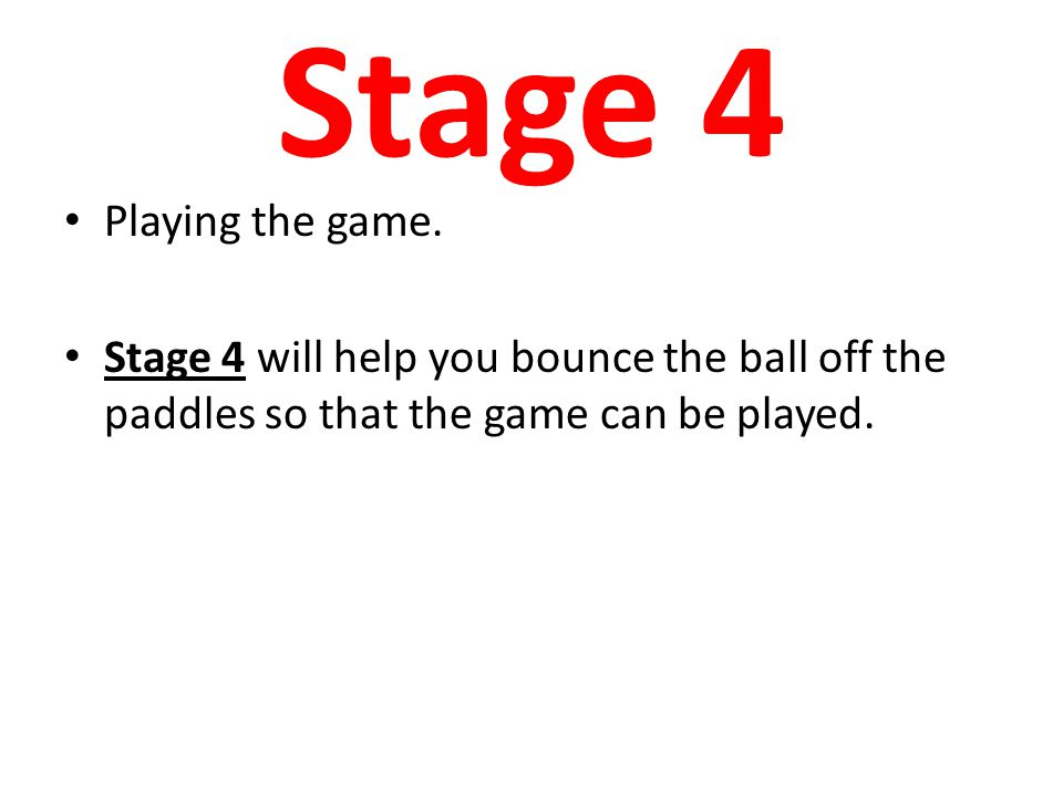 Stage 4 Playing the game.