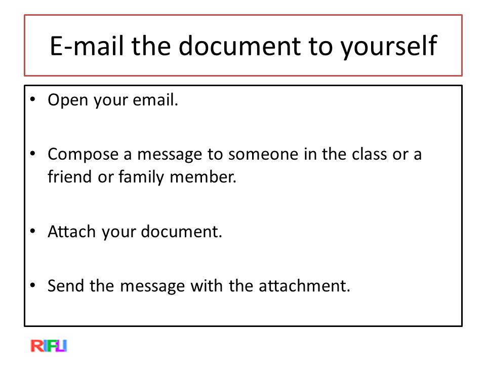 E-mail the document to yourself Open your email.