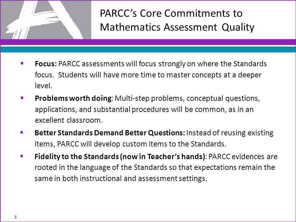  Focus: PARCC assessments will focus strongly on where the Standards focus.