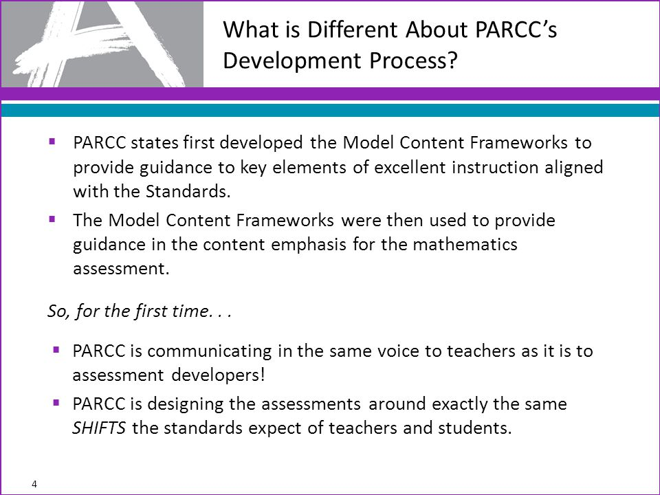  PARCC states first developed the Model Content Frameworks to provide guidance to key elements of excellent instruction aligned with the Standards.