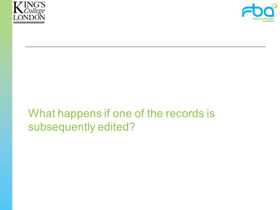 What happens if one of the records is subsequently edited