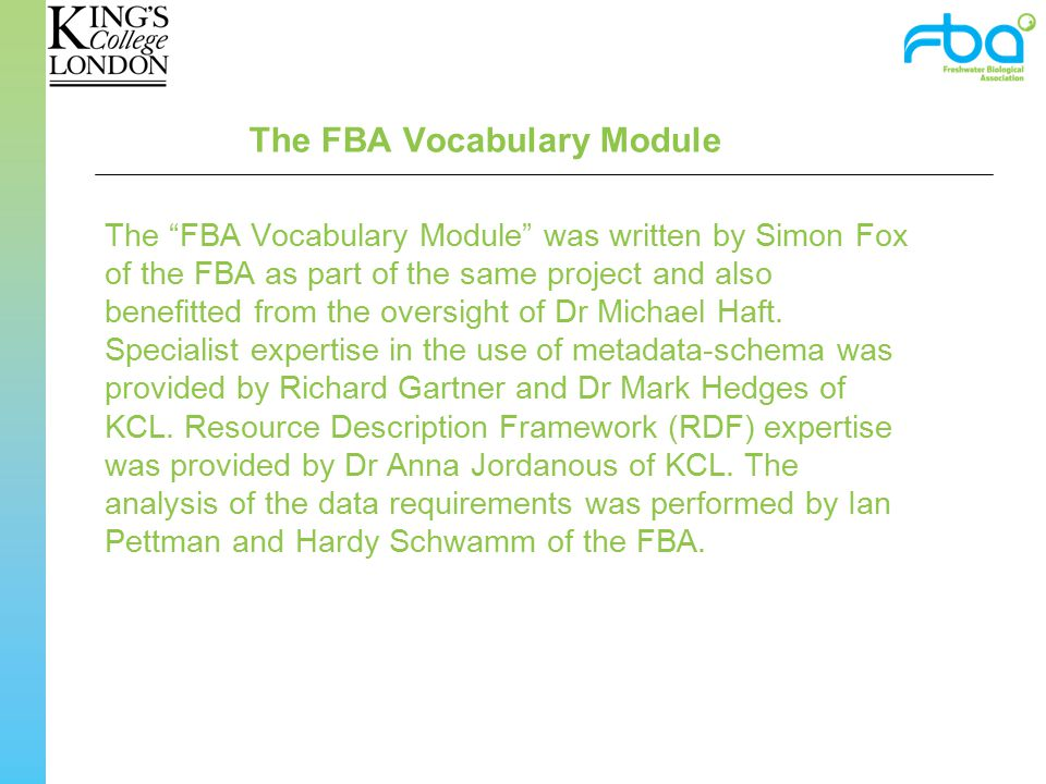 The FBA Vocabulary Module The FBA Vocabulary Module was written by Simon Fox of the FBA as part of the same project and also benefitted from the oversight of Dr Michael Haft.