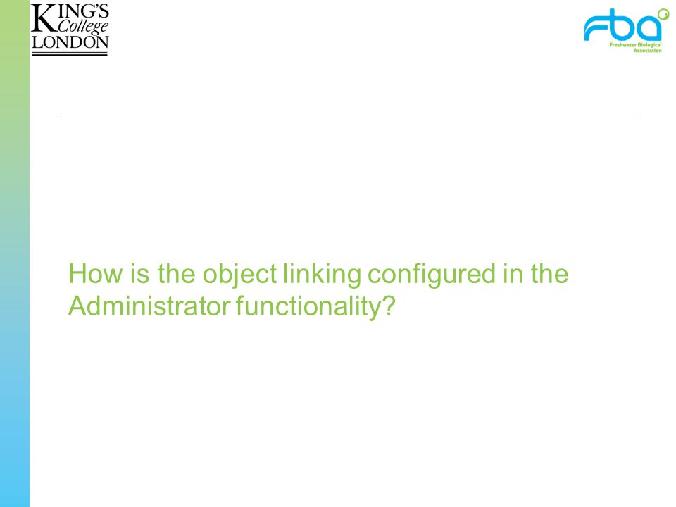 How is the object linking configured in the Administrator functionality