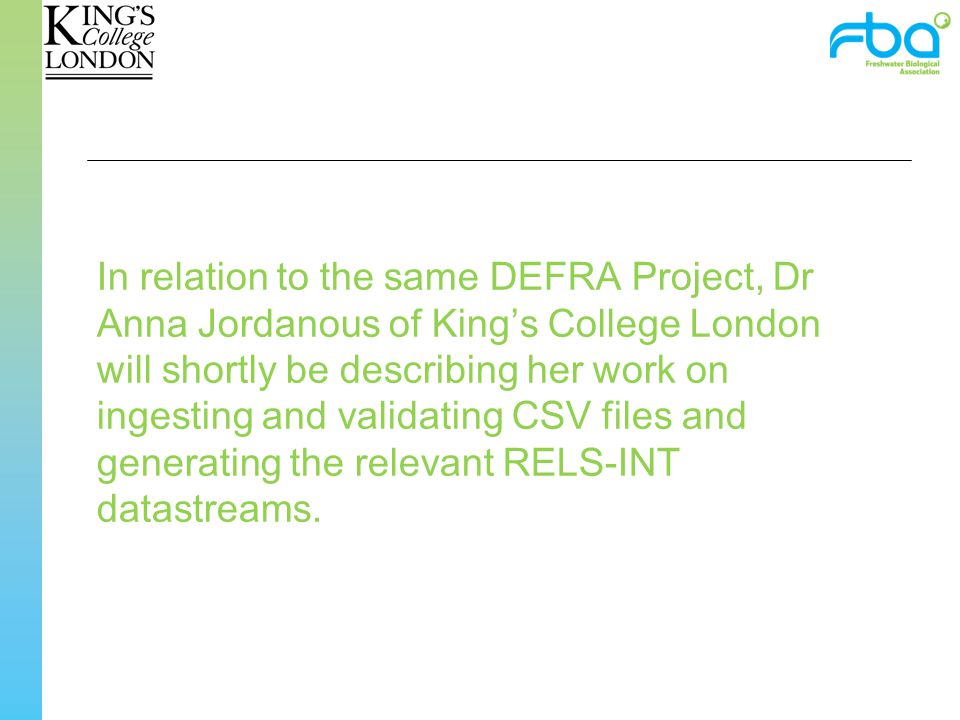 In relation to the same DEFRA Project, Dr Anna Jordanous of King's College London will shortly be describing her work on ingesting and validating CSV files and generating the relevant RELS-INT datastreams.