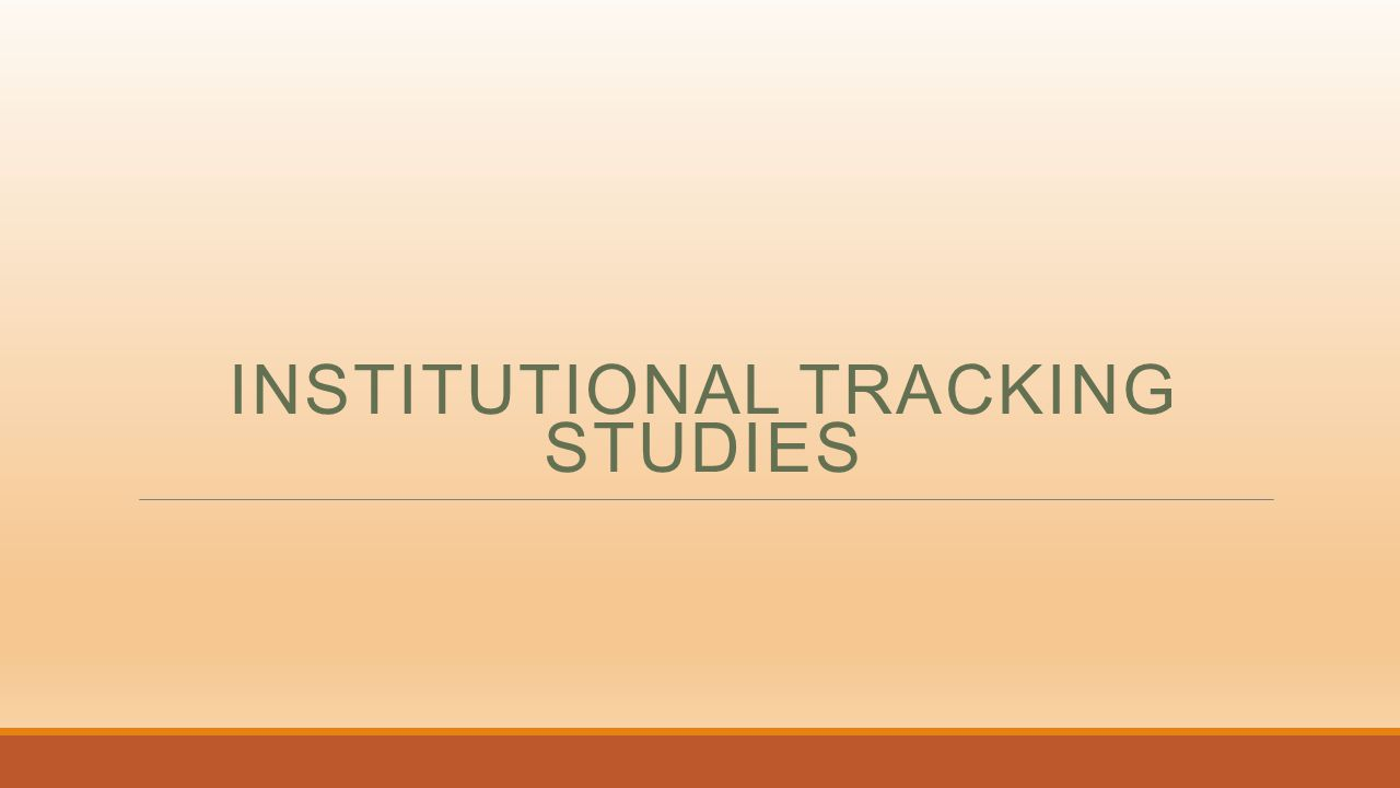 INSTITUTIONAL TRACKING STUDIES