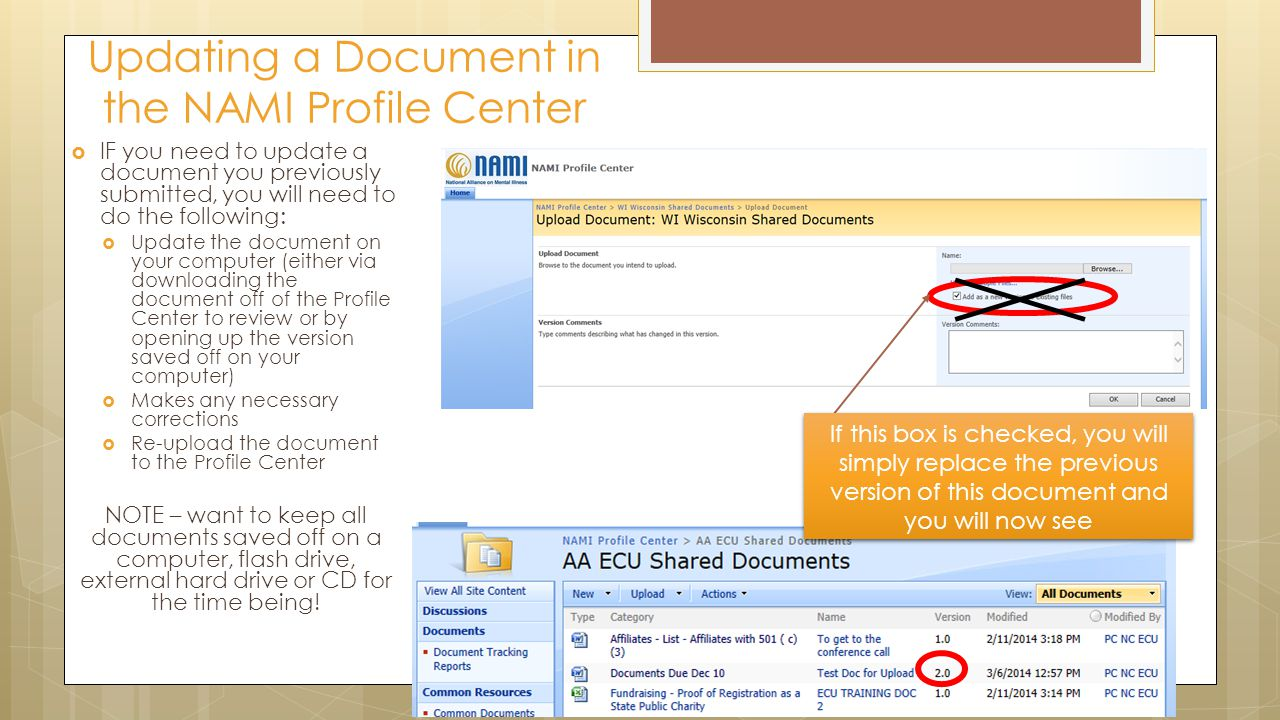  IF you need to update a document you previously submitted, you will need to do the following:  Update the document on your computer (either via downloading the document off of the Profile Center to review or by opening up the version saved off on your computer)  Makes any necessary corrections  Re-upload the document to the Profile Center NOTE – want to keep all documents saved off on a computer, flash drive, external hard drive or CD for the time being.