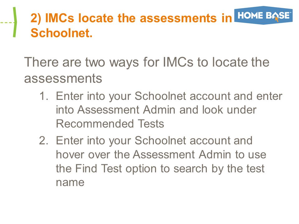2) IMCs locate the assessments in Schoolnet.