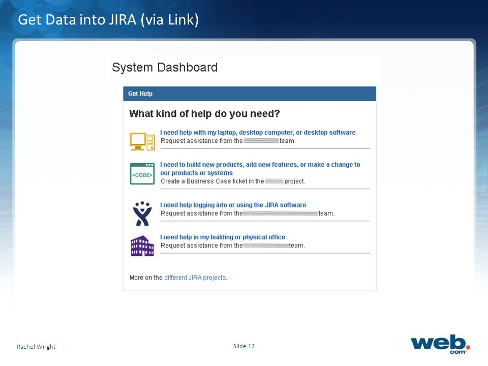 Slide 12 Get Data into JIRA (via Link) Rachel Wright