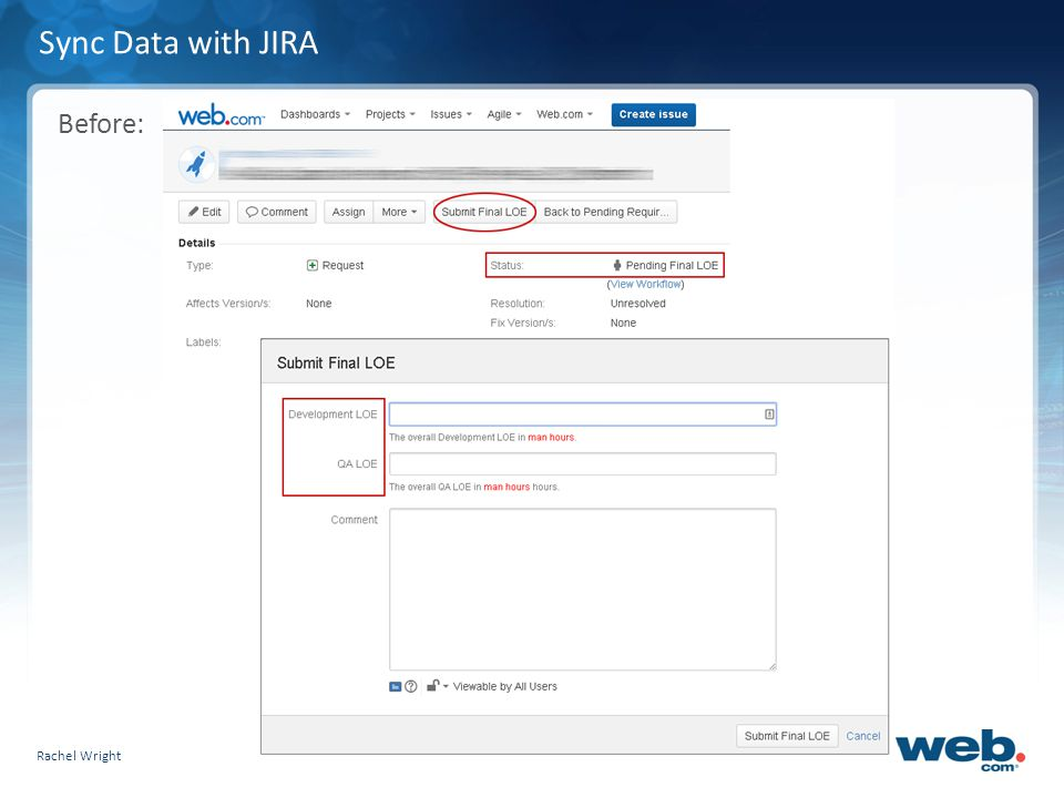 Slide 17 Sync Data with JIRA Before: Rachel Wright