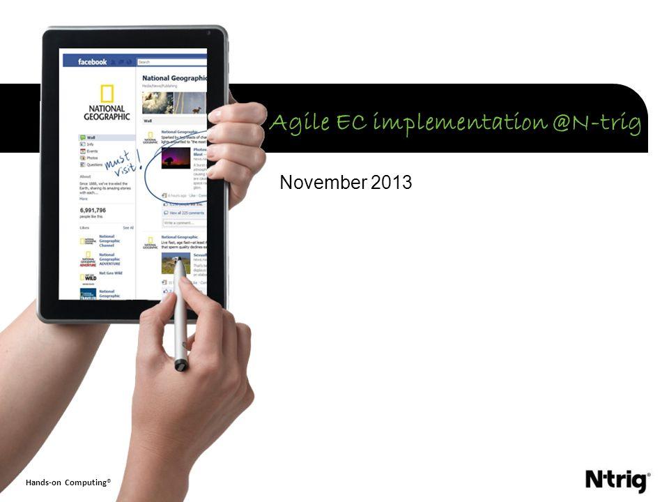 Hands-on Computing® November 2013 Agile EC implementation @N-trig