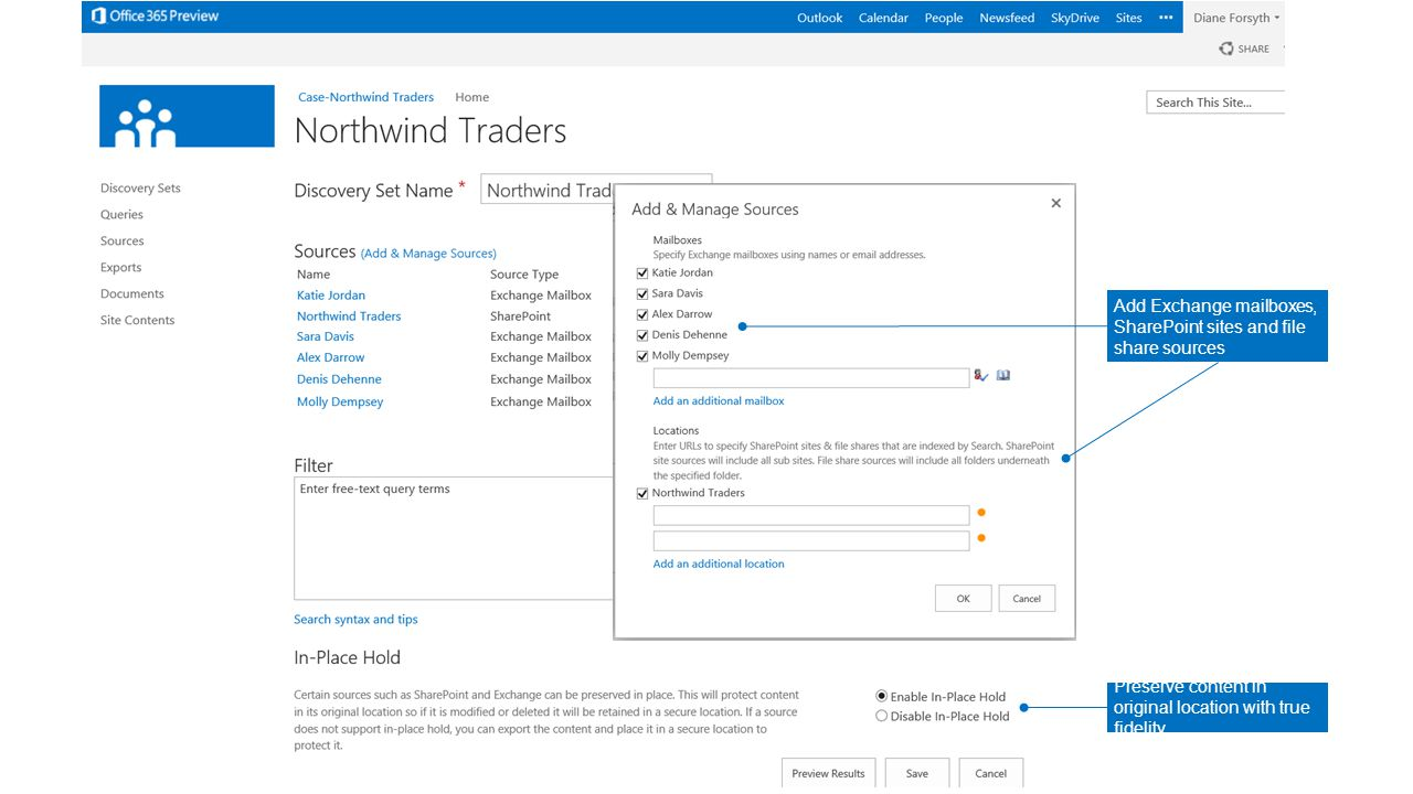 Preserve content in original location with true fidelity Add Exchange mailboxes, SharePoint sites and file share sources