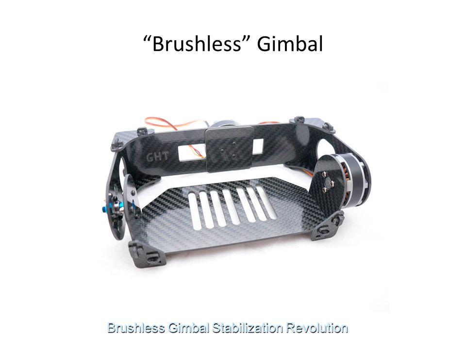 Brushless Gimbal Brushless Gimbal Stabilization Revolution