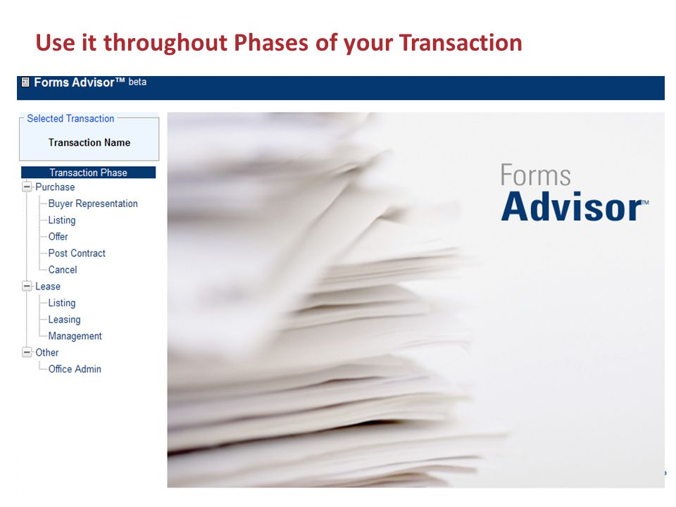 Use it throughout Phases of your Transaction