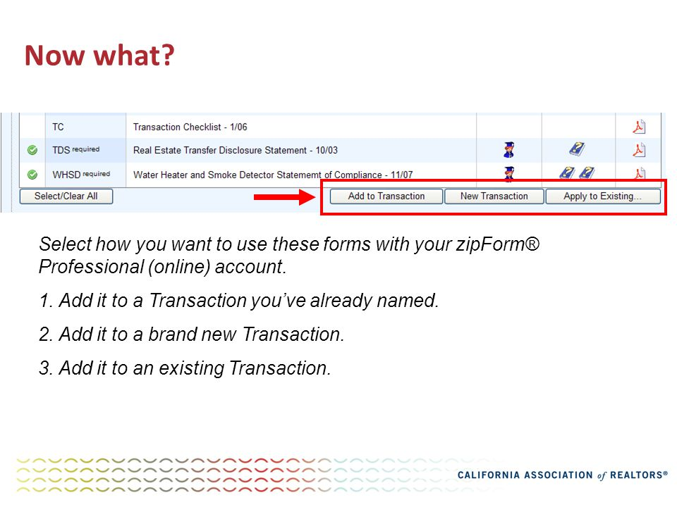 Now what. Select how you want to use these forms with your zipForm® Professional (online) account.