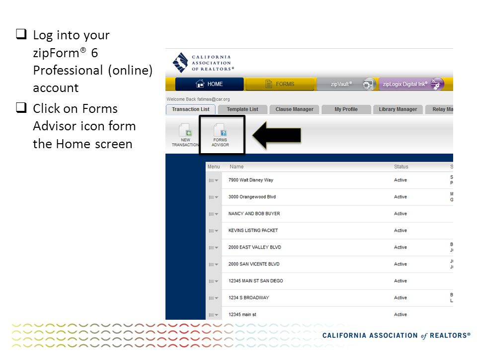  Log into your zipForm® 6 Professional (online) account  Click on Forms Advisor icon form the Home screen