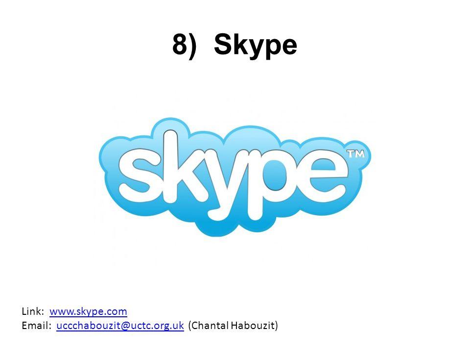 8) Skype Link: www.skype.com Email: uccchabouzit@uctc.org.uk (Chantal Habouzit)www.skype.comuccchabouzit@uctc.org.uk