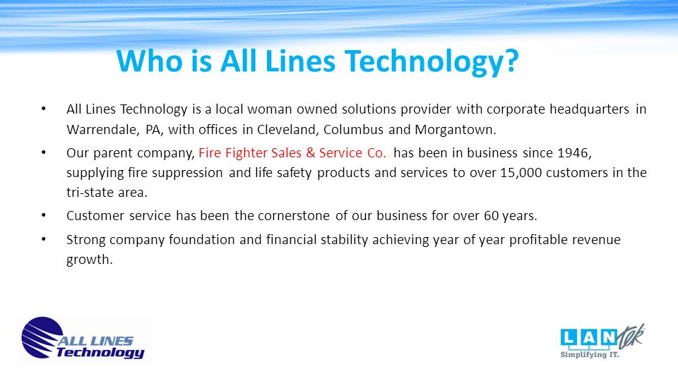 All Lines Technology is a local woman owned solutions provider with corporate headquarters in Warrendale, PA, with offices in Cleveland, Columbus and Morgantown.