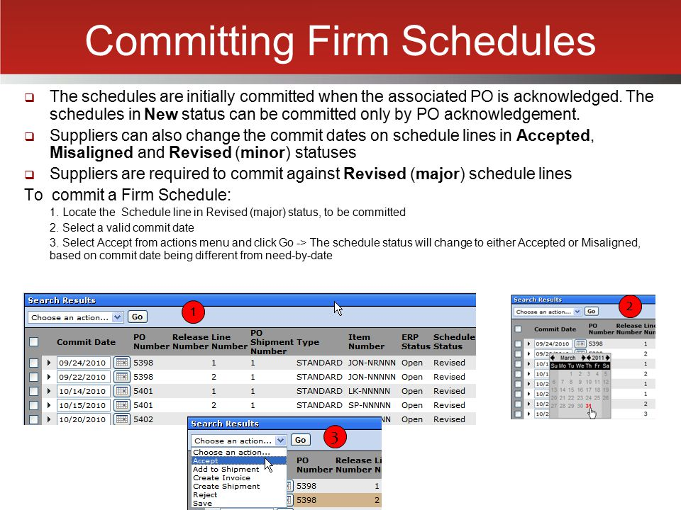 Committing Firm Schedules  The schedules are initially committed when the associated PO is acknowledged. The schedules in New status can be committed