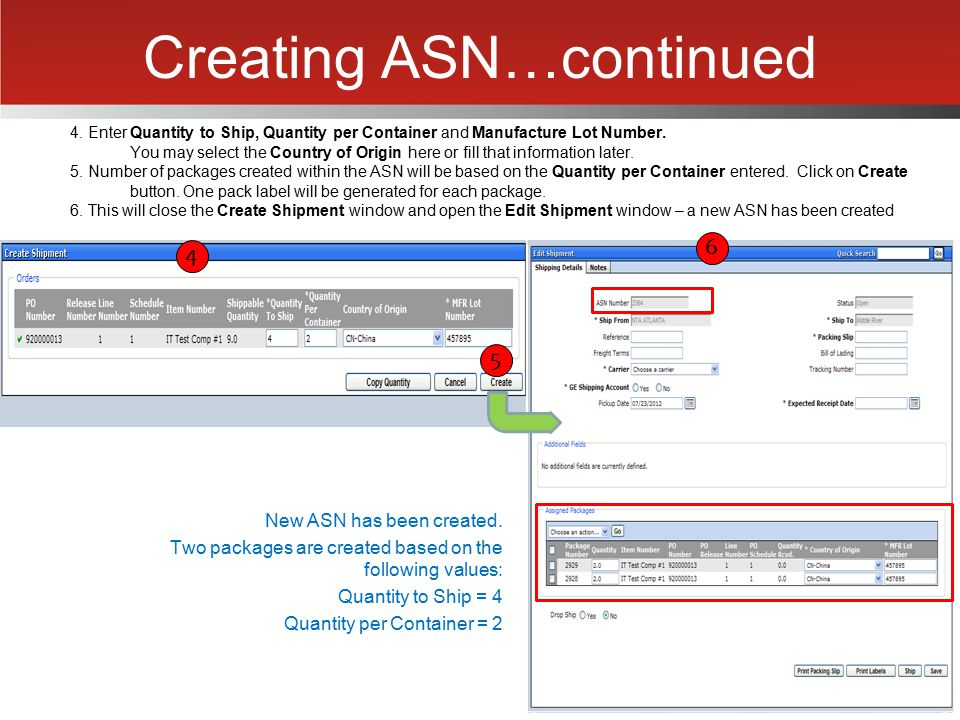 Creating ASN…continued 4. Enter Quantity to Ship, Quantity per Container and Manufacture Lot Number. You may select the Country of Origin here or fill
