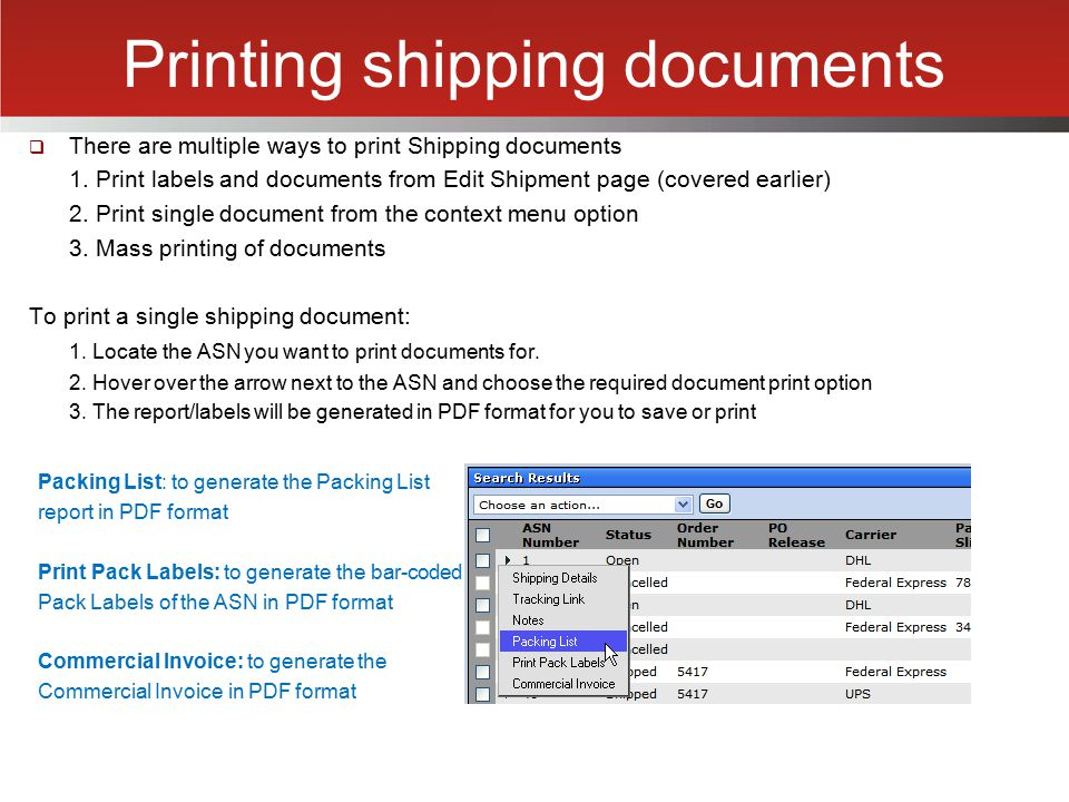 Printing shipping documents  There are multiple ways to print Shipping documents 1. Print labels and documents from Edit Shipment page (covered earli
