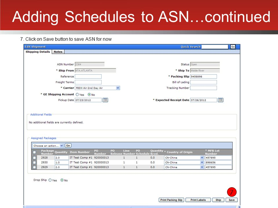 Adding Schedules to ASN…continued 7. Click on Save button to save ASN for now 7