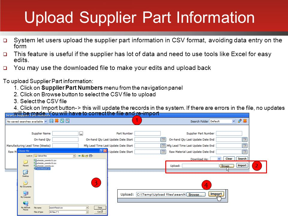 Upload Supplier Part Information  System let users upload the supplier part information in CSV format, avoiding data entry on the form  This feature