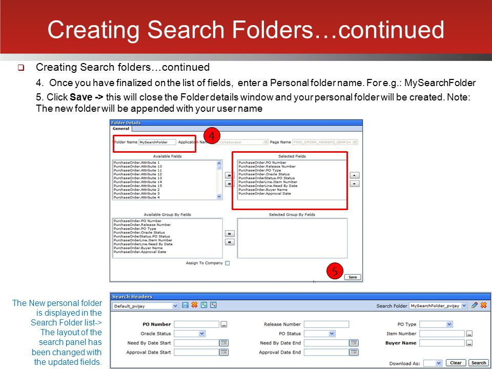 Creating Search Folders…continued  Creating Search folders…continued 4. Once you have finalized on the list of fields, enter a Personal folder name.