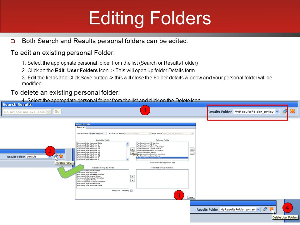 Editing Folders  Both Search and Results personal folders can be edited. To edit an existing personal Folder: 1. Select the appropriate personal fold