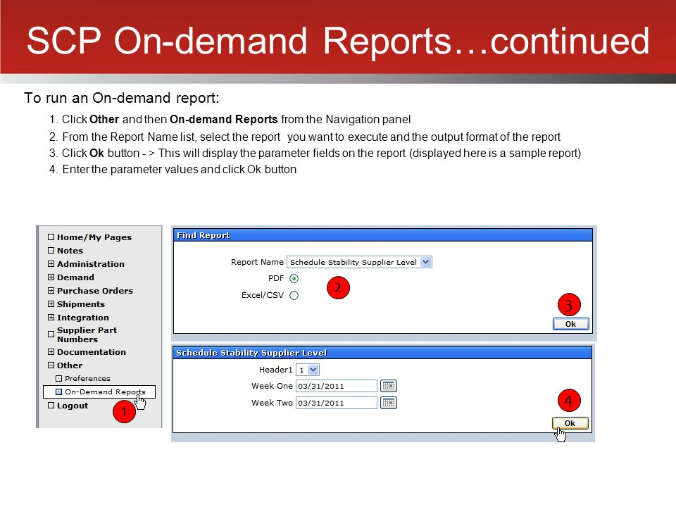 SCP On-demand Reports…continued To run an On-demand report: 1. Click Other and then On-demand Reports from the Navigation panel 2. From the Report Nam
